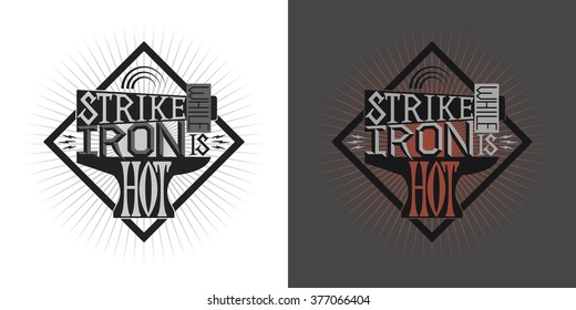 strike when the iron is hot proverb