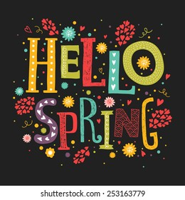 Vector lettering Hello spring with decorative flower elements on black background, hand drawn letters for greeting card, invitation and web design