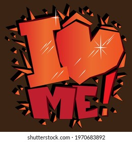 """vector lettering """"I love me"""" with heart. unique letters in isolated composition in graffiti style. bright pattern for printing on stickers, posters, T-shirts"""