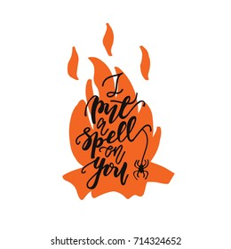 """Vector Lettering """"I put a spell on you"""" and fire."""