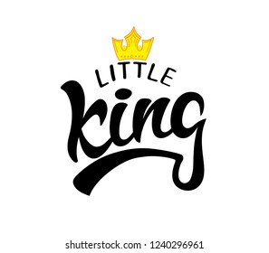 Vector lettering illustration with crown. Baby boy shower card. Newborn baby boy background. Little King poster design.