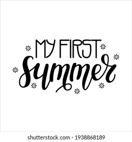 "Vector lettering illustration ""My first summer""for party invitation,greeting card for baby,parents,posters,T-shirts,postcards,etc.Calligraphy style, sans serif font"