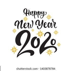 Vector lettering illustration. New Year postcard with modern calligraphy text Happy New Year 2020 with shining stars isolated on white background.