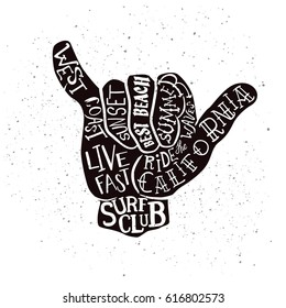 Vector lettering illustration - shaka hand sign. West coast, summer, California, surf club. Hand drawn surfing print.