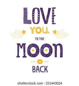 Vector lettering Love you to the moon and back with stars, arrows and comets isolated on white background, hand drawn letters