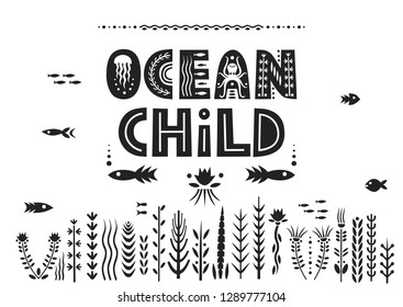 Vector lettering Ocean Child made of patterned letters. Poster template.