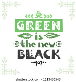 "Vector lettering poster ""Green is the new black"" in ethnic style."