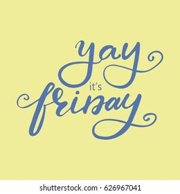 "Vector lettering ""Yay, it's Friday""."