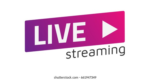 Vector Live Streaming sign and play button. Color gradient. Flat material design. Template for citybanner, website, design, cover, infographics and more. White background. Illustration. Eps10.