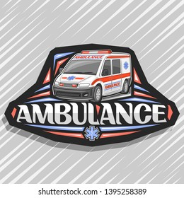 Vector logo for Ambulance, black decorative badge with white van for emergency with red alarm flashers, original typeface for word ambulance, signboard for first aid station on gray background.