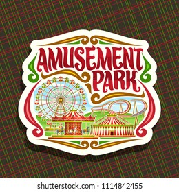 Vector logo for Amusement Park, cut paper sign with ferris wheel, cartoon roller coaster, merry go round carrousel with horses and circus big top, original brush typeface for red words amusement park.
