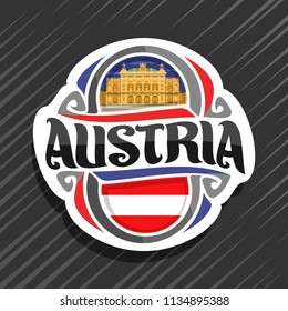 Vector logo for Austria country, fridge magnet with austrian state flag, original brush typeface for word austria and national austrian symbol - Vienna state opera house on evening sky background.