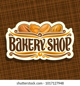 Vector logo for Bakery Shop, on signboard original brush typeface for title bakery shop, loaf cereal bread, french croissant, german krapfen or berliner pastry and fresh baguette, set of baked goods.