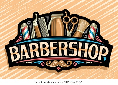 Vector logo for Barbershop, black decorative sign board with golden professional beauty accessories, unique letters for word barbershop, vintage signage for barber shop parlor with hipster mustache.