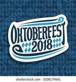Vector logo for beer festival Oktoberfest on seamless pattern, original brush font for word oktoberfest 2018, lettering typography sign, cut paper october fest sticker on blue rhombuses background.