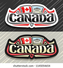 Vector logo for Canada country, fridge magnet with canadian state flag, original brush typeface for word canada and national canadian symbol - Supreme Court in Ottawa on blue cloudy sky background.
