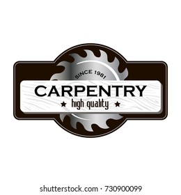 Vector logo Carpentry High Quality with wooden board and saw blade.