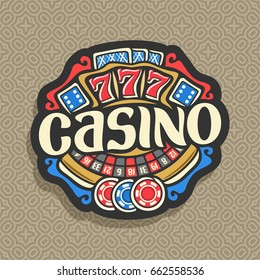 Vector logo for Casino: gambling sign with roulette wheel, playing cards, blue dice craps, lettering title - casino, gaming chips and red lucky symbol - 777 on repart background, icon for gamble game.