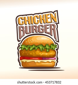 Vector logo chickenburger, consisting of a bun with sesame seeds, meat chicken hamburger fried patty, red onion, tomato slices, leaf lettuce salad, mayonnaise. Burger menu for american fast food cafe