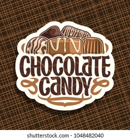 Vector logo for Chocolate Candy, cut paper sign with pile of swiss praline, belgian bonbons covered of milk glaze, sweet dark truffle and chocolate bar, original typeface for words chocolate candy.