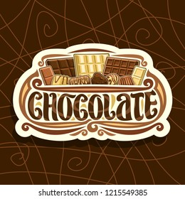 Vector logo for Chocolate, white retro sign with choice of different kind of whole premium chocolate bars and heap of candies, original brush lettering for word chocolate, set of various cocoa treats.