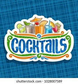 Vector logo for Cocktails, vintage cut paper sign with 5 colorful refreshing mocktails and original brush typeface for word cocktails on white, set of alcoholic drinks with ice cubes and fruit garnish