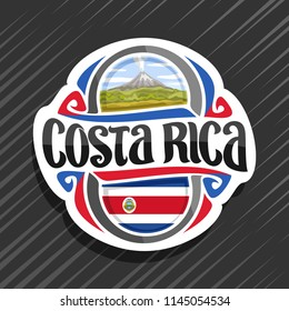 Vector logo for Costa Rica country, fridge magnet with state flag, original brush typeface for words costa rica and national symbol - erupting Arenal Volcano in jungle on blue cloudy sky background.