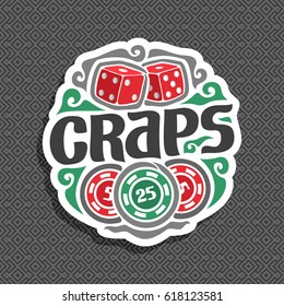 Vector logo for Craps gamble: sign with 2 red dice cubes on grey geometric seamless pattern, black inscription title text - craps, gambling icon with casino chip nominal 25 on gray abstract background
