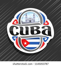 Vector logo for Cuba country, fridge magnet with cuban state flag, original brush typeface for word cuba and national cuban symbol - cathedral of Santiago de Cuba in Havana on cloudy sky background.