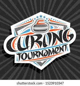 Vector logo for Curling Tournament, modern signage with throwing rock in goal, original brush typeface for words curling tournament, sports shield with stars in a row on grey abstract background.