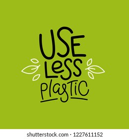 Vector logo design template and badge in trendy linear style and hand-lettering phrase use less plastic - zero waste concept, recycle, reuse, reduce - ecological lifestyle, sustainable development