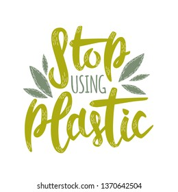 Vector logo design template and hand-lettering phrase stop using plastic - zero waste concept, recycle, reuse, reduce - ecological lifestyle, sustainable development - vector