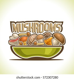 Vector logo Dish with edible Mushrooms: green bowl with wild forest whole delicious mushrooms, collection assorted minimalistic fungus on dish, simple autumn mushroom still life with title inscription