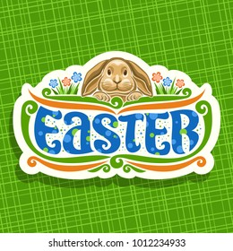 Vector logo for Easter holiday, original handwritten brush typeface for word easter, cute brown rabbit on floral background, easter cut paper label with pretty bunny and colorful spring flowers.