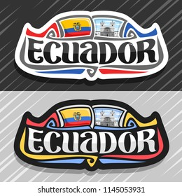 Vector logo for Ecuador country, fridge magnet with ecuadorian flag, original brush typeface for word ecuador, national ecuadorian symbol - Monastery of St. Francis in Quito on cloudy sky background.