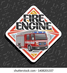 Vector logo for Fire Engine, decorative rhomb badge with illustration of red modern firetruck with white stripe and blue alarm lights, original lettering for words fire engine on abstract background.