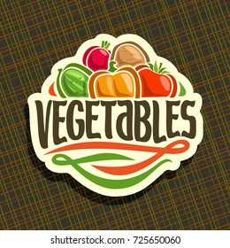 Vector logo for fresh Vegetables: sign with raw potato, cucumber, bell pepper, tomato, radish on geometric background, veg mix for vegan nutrition, label with original font for word vegetables.