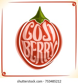 Vector logo for Goji Berry, label with one whole berry for package of fresh juice or hot drink, price tag with original font for words goji berry inscribed in fruit shape, sticker for vegan store.