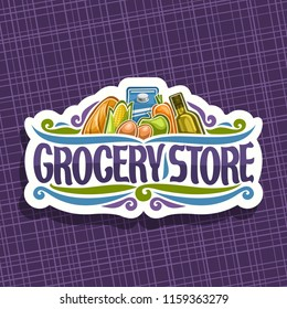Vector logo for Grocery Store, white sign with cooking oil, french baguette, fresh fruits and vegetables, pack of milk and eggs, original typeface for words grocery store, signage for farmer eco shop.