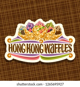 Vector logo for Hong Kong Waffle, white retro tag with 5 variety bubble waffle cones stuffed soft serve ice cream and fresh fruits, original lettering for words hong kong waffles, sweet asian cuisine.