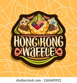 Vector logo for Hong Kong Waffles, black decorative tag with 3 bubble waffle cones stuffed soft serve ice cream and fresh fruits, original lettering for words hong kong waffle, sweet asian cuisine.