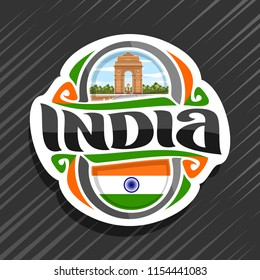 Vector logo for India country, fridge magnet with indian state flag for independence day, original brush typeface for word india and national indian symbol - gate in Delhi on cloudy sky background.