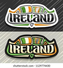 Vector logo for Ireland country, fridge magnet with irish flag, original brush typeface for word ireland and irish national symbols - music instrument harp on floral shamrock background.