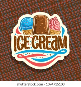 Vector logo of italian Ice Cream, cut paper sign with scoop ball sundae in wafer cap, eskimo pie in chocolate glaze, soft serve icecream in waffle cone, original brush typeface for words ice cream.
