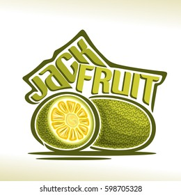 Vector logo Jackfruit Fruit: still life of 2 whole and cut half jackfruit, fresh thai exotic fruits chakka, abstract cartoon icon artocarpus heterophyllus with title text for label, isolated on white.