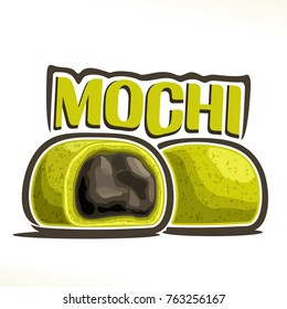Vector logo for japanese dessert Mochi, illustration of asian green tea cakes for patisserie menu, poster with whole and cut filling daifuku and original font for word title mochi, oriental cuisine