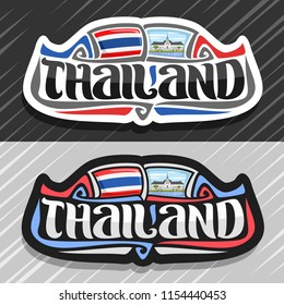 Vector logo for Kingdom of Thailand, fridge magnet with thai state flag, original brush typeface for word thailand and national thai symbol - Sanphet Prasat Palace in Bangkok on cloudy sky background.