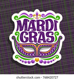 Vector logo for Mardi Gras Carnival, poster with venetian masquerade mask, symbol fleur de lis, original font for festive text mardi gras on dark abstract background, sign for carnival in New Orleans