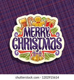 Vector logo for Merry Christmas, cut paper sign with kids sock, sweet candy cane, cute gingerbread man, gift box, original brush typeface for wish message merry christmas and golden bells with bow.