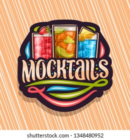 Vector logo for Mocktails, black tag with 3 non alcoholic drinks, original lettering for word mocktails and flourishes, alcohol free soft cocktails with fresh fruits and berry for fun beach holiday.